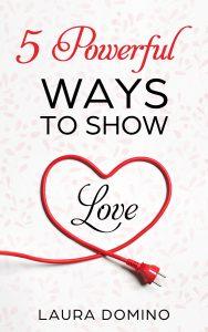 5 Powerful Ways to Show Love