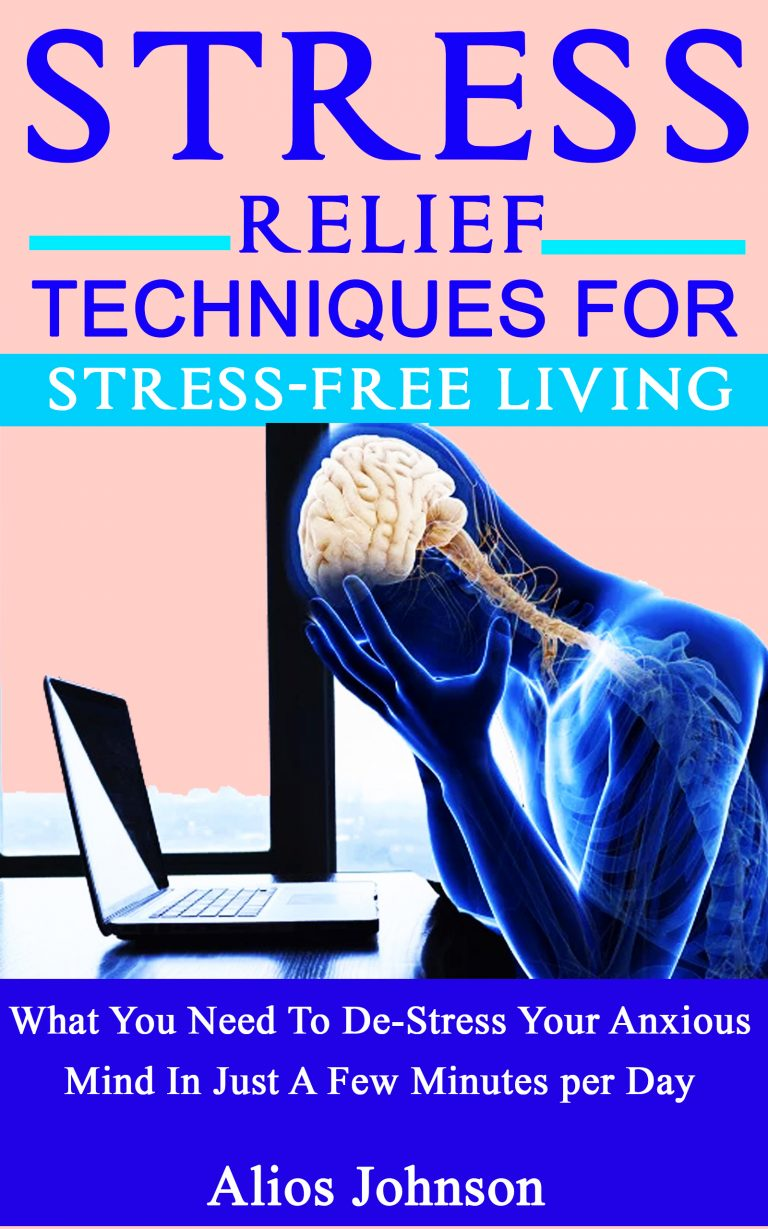 Stress Relief Techniques For Stress-Free Living
