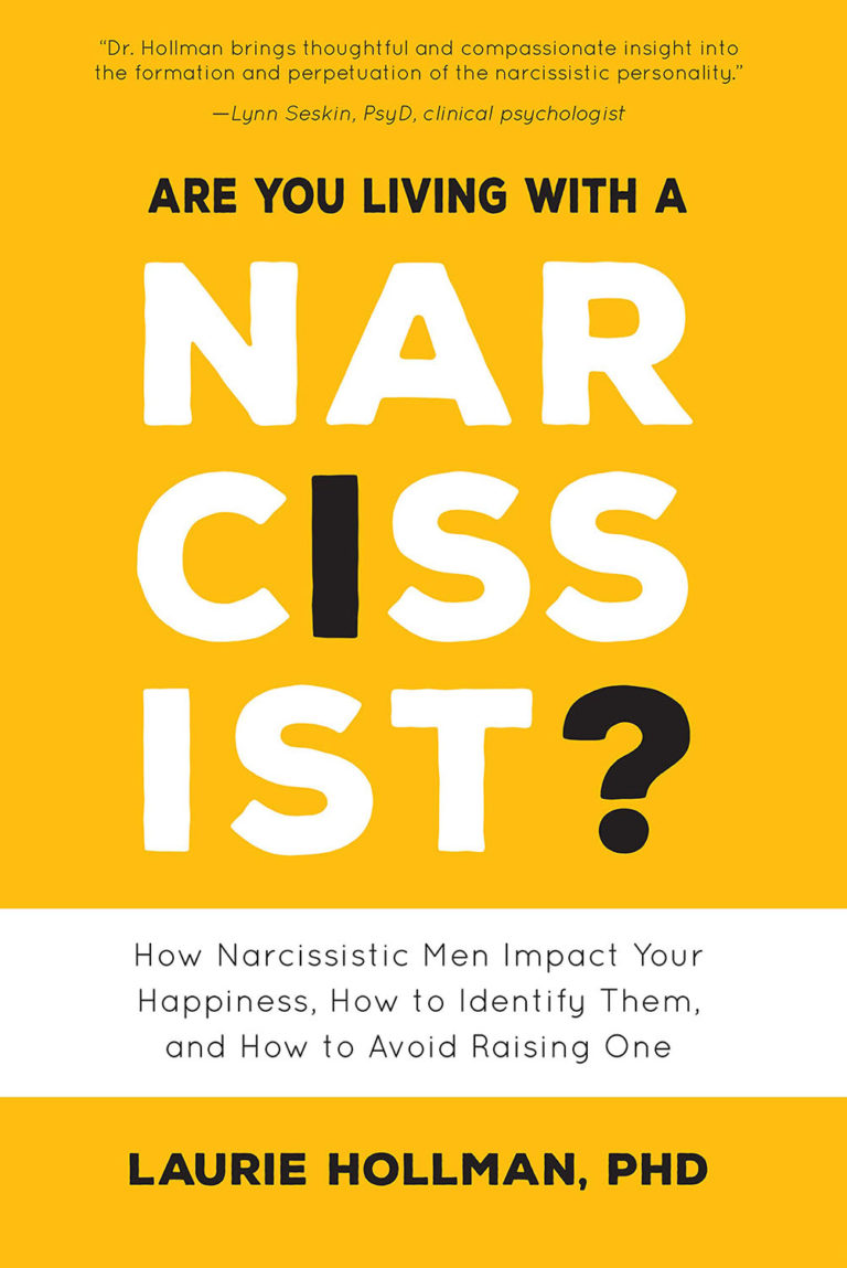 Are you Living with a Narcissist, Laurie Hollman, PhD