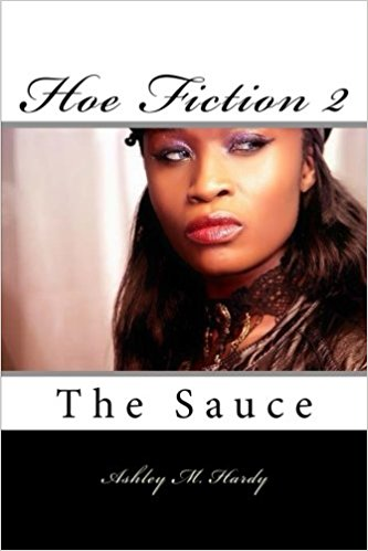 Hoe Fiction II: The Sauce