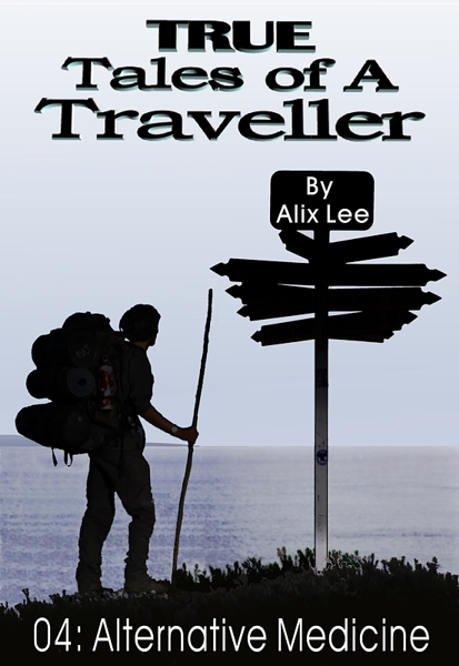 True Tales of a Traveller: Alternative Medicine