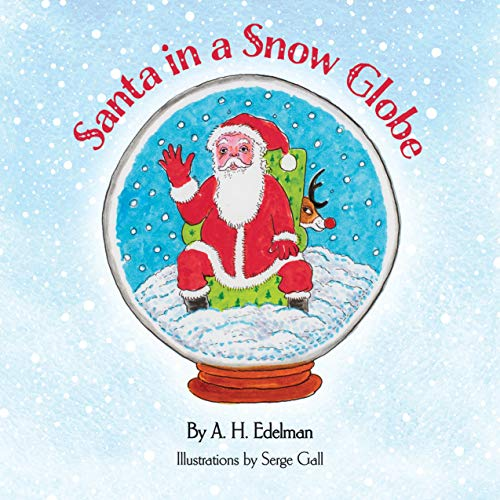 Santa in a Snow Globe, A.H. Edelman, Childrens Books, Santa
