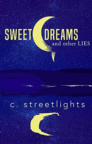 Sweet Dreams and Other Lies by C. Streetlights @indiebookpromos